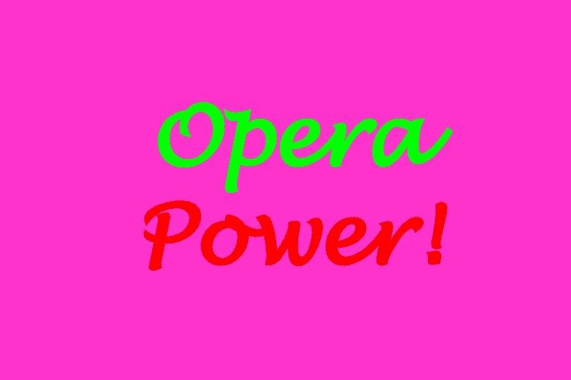 Opera Power!