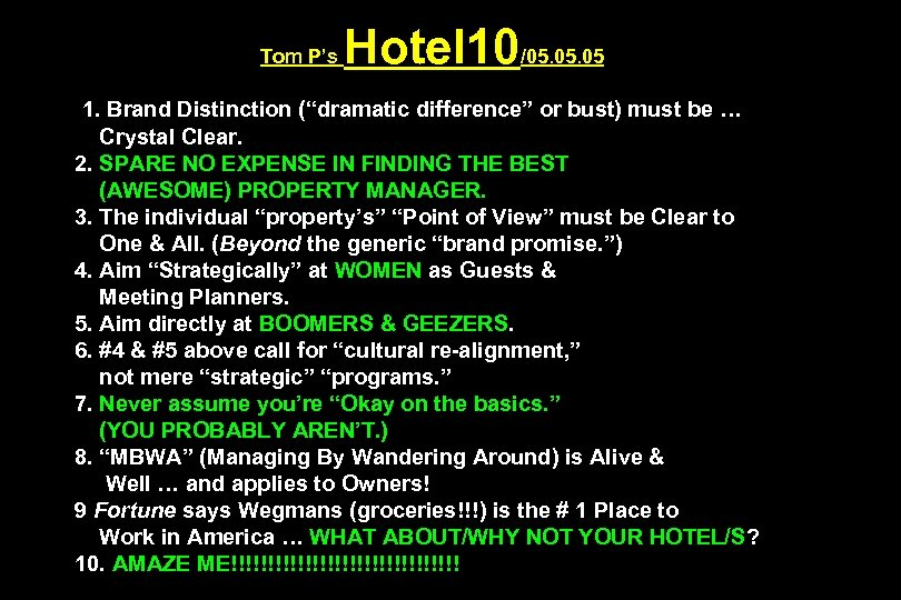 "Tom P's Hotel 10/05. 05 1. Brand Distinction (""dramatic difference"" or bust) must be"