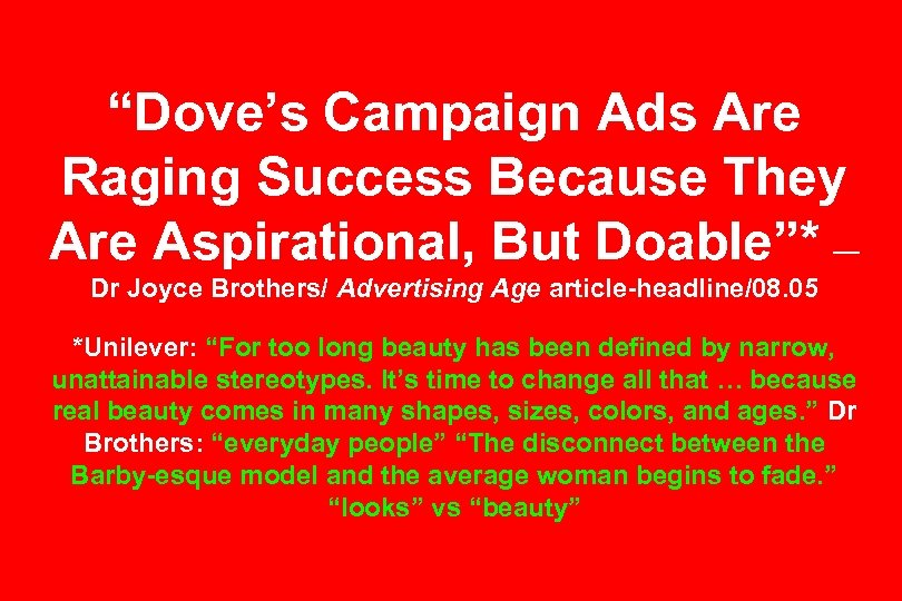 """Dove's Campaign Ads Are Raging Success Because They Are Aspirational, But Doable""* — Dr"