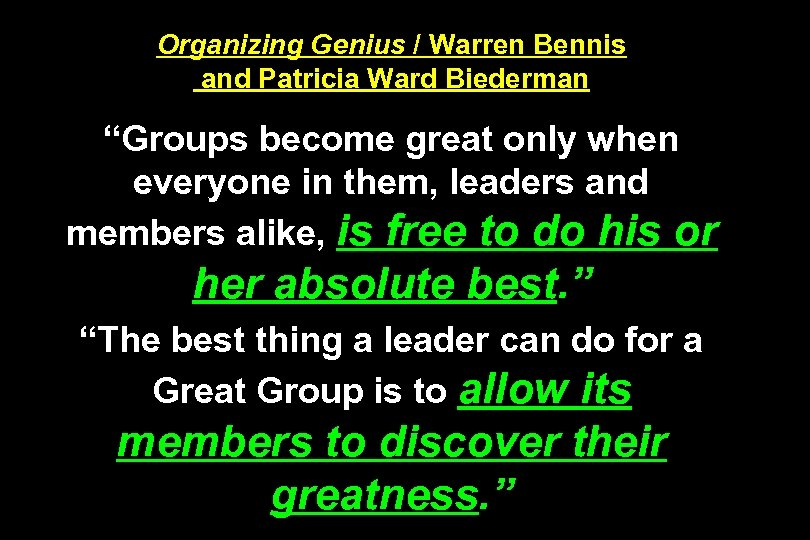"Organizing Genius / Warren Bennis and Patricia Ward Biederman ""Groups become great only when"
