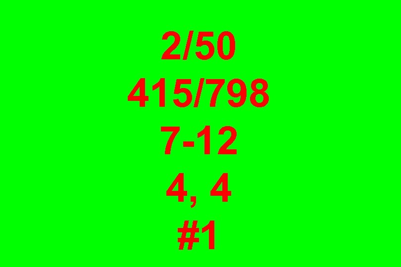 2/50 415/798 7 -12 4, 4 #1