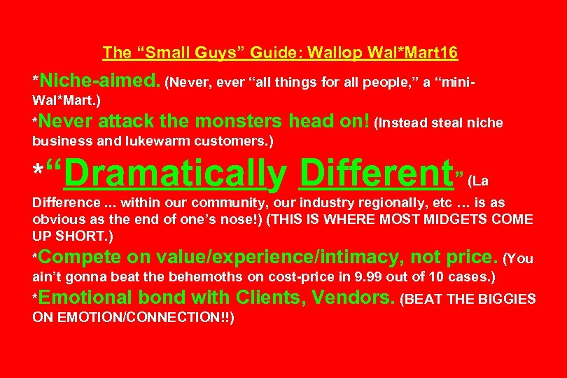 "The ""Small Guys"" Guide: Wallop Wal*Mart 16 *Niche-aimed. (Never, ever ""all things for all"