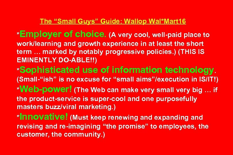 "The ""Small Guys"" Guide: Wallop Wal*Mart 16 *Employer of choice. (A very cool, well-paid"