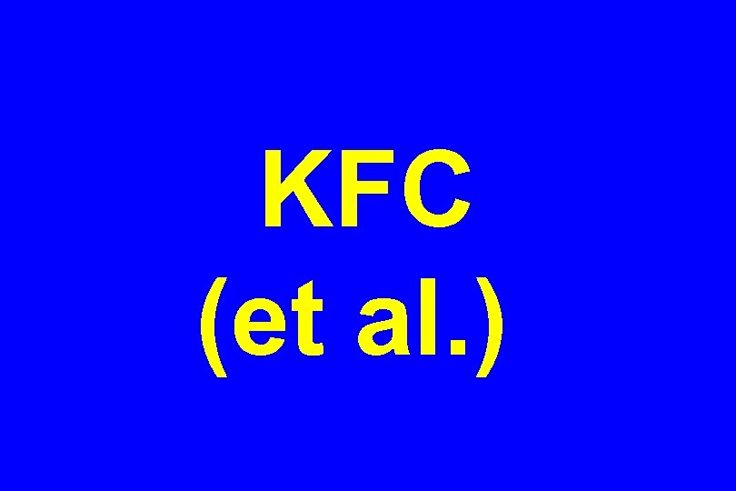 KFC (et al. )