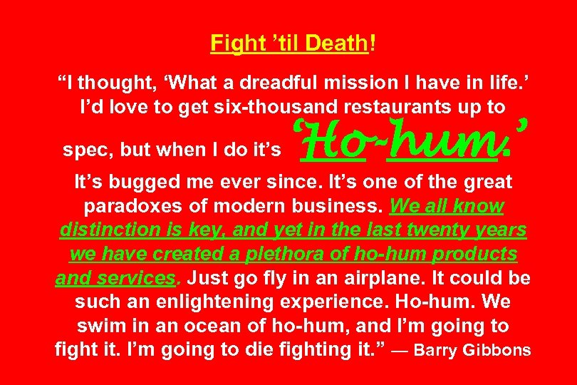 "Fight 'til Death! ""I thought, 'What a dreadful mission I have in life. '"