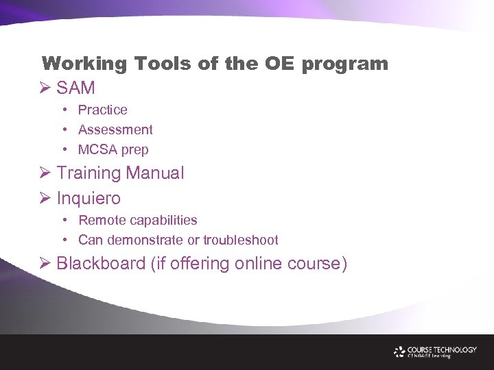 Working Tools of the OE program Ø SAM • Practice • Assessment • MCSA