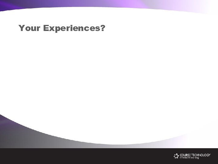 Your Experiences?