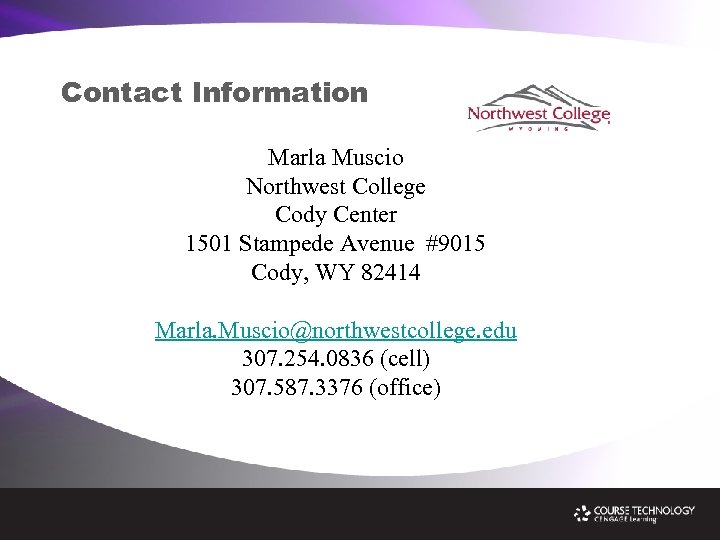 Contact Information Marla Muscio Northwest College Cody Center 1501 Stampede Avenue #9015 Cody, WY
