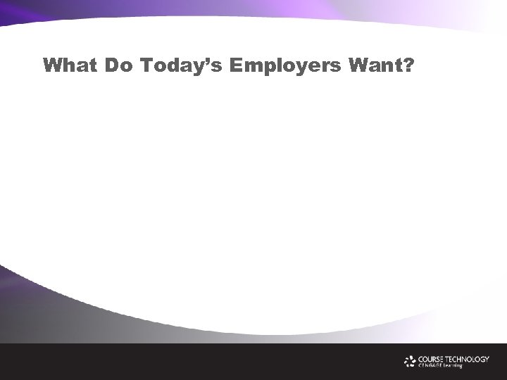 What Do Today's Employers Want?