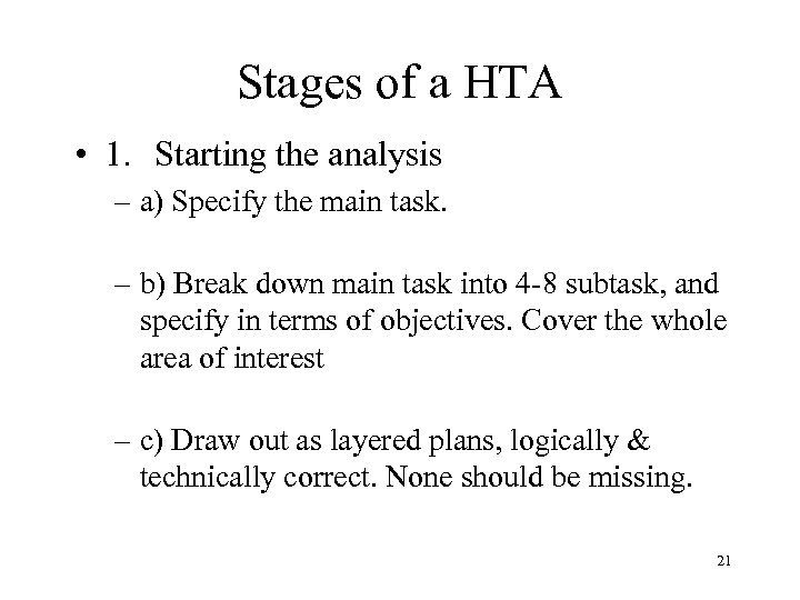 Stages of a HTA • 1. Starting the analysis – a) Specify the main