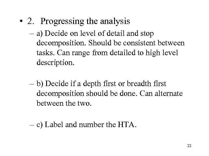 • 2. Progressing the analysis – a) Decide on level of detail and