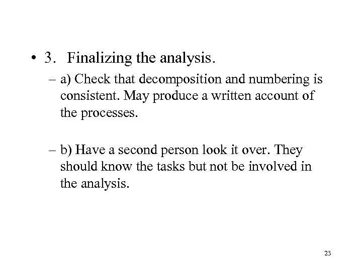 • 3. Finalizing the analysis. – a) Check that decomposition and numbering is