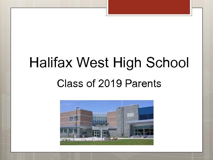 Halifax West High School Class of 2019 Parents