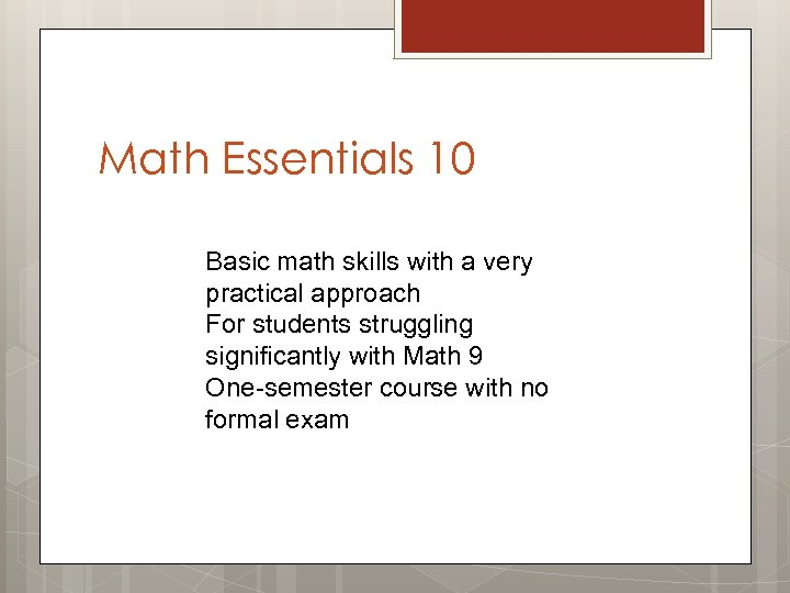 Math Essentials 10 Basic math skills with a very practical approach For students struggling