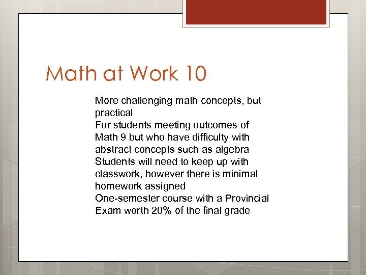 Math at Work 10 More challenging math concepts, but practical For students meeting outcomes