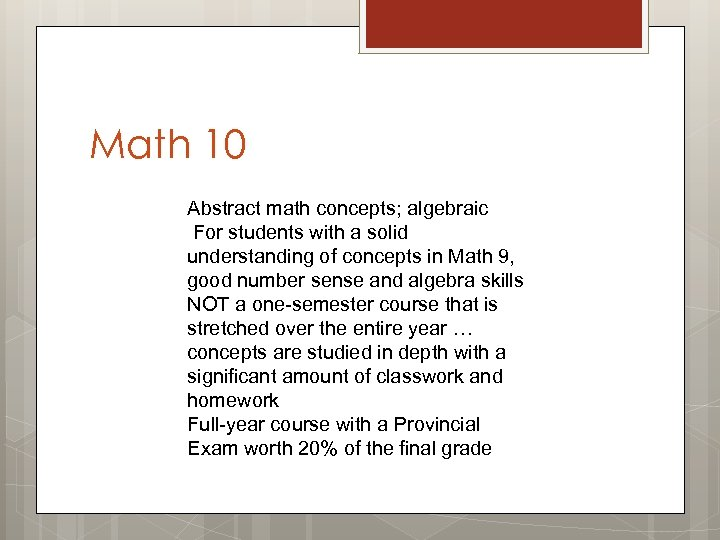 Math 10 Abstract math concepts; algebraic For students with a solid understanding of concepts
