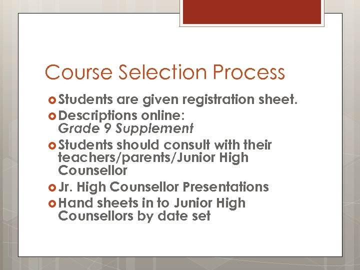Course Selection Process Students are given registration sheet. Descriptions online: Grade 9 Supplement Students