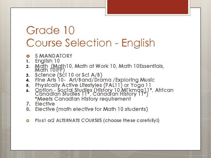 Grade 10 Course Selection - English 5 MANDATORY English 10 Math (Math 10, Math