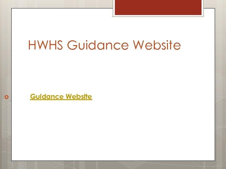 HWHS Guidance Website