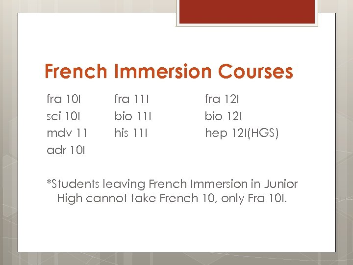 French Immersion Courses fra 10 I sci 10 I mdv 11 adr 10 I