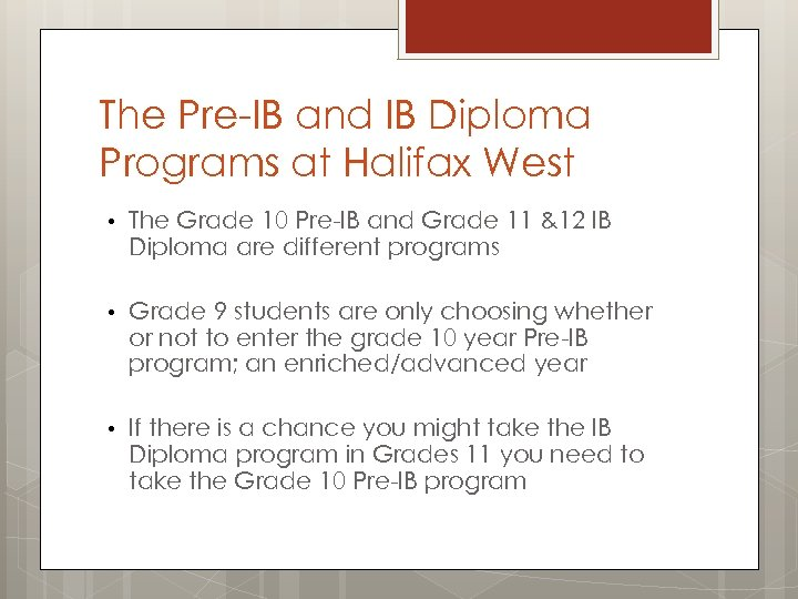 The Pre-IB and IB Diploma Programs at Halifax West • The Grade 10 Pre-IB