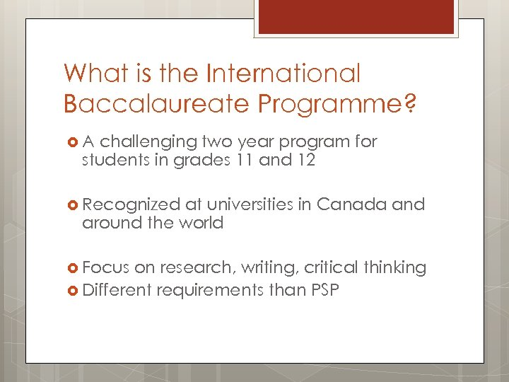 What is the International Baccalaureate Programme? A challenging two year program for students in