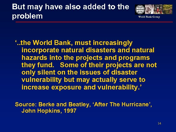 But may have also added to the problem World Bank Group '. . the