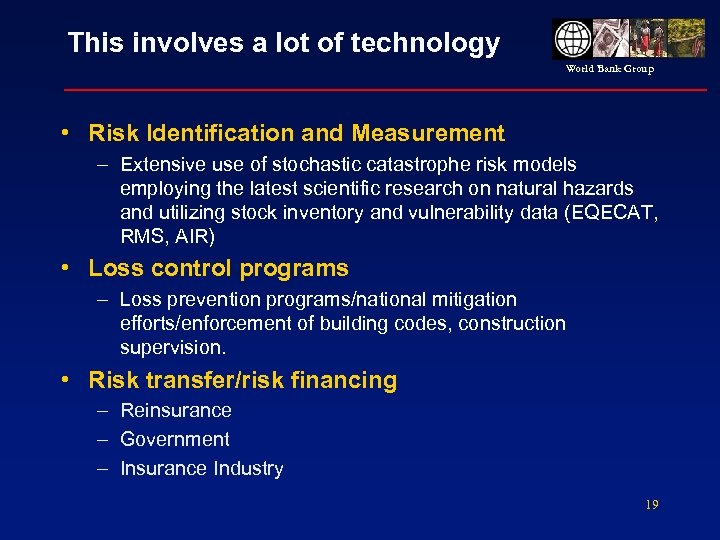 This involves a lot of technology World Bank Group • Risk Identification and Measurement