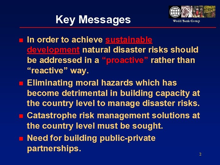 Key Messages n n World Bank Group In order to achieve sustainable development natural
