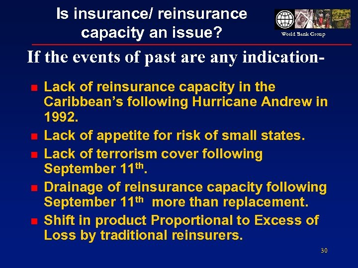 Is insurance/ reinsurance capacity an issue? World Bank Group If the events of past