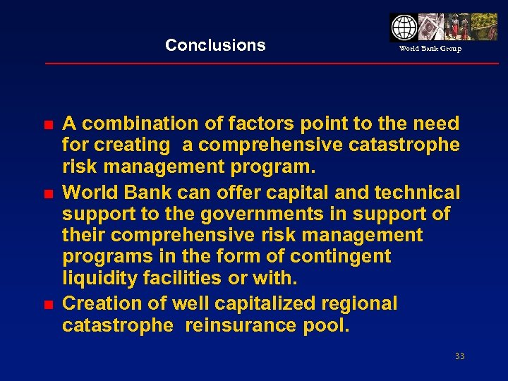 Conclusions n n n World Bank Group A combination of factors point to the