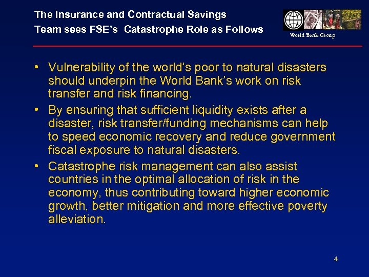 The Insurance and Contractual Savings Team sees FSE's Catastrophe Role as Follows World Bank