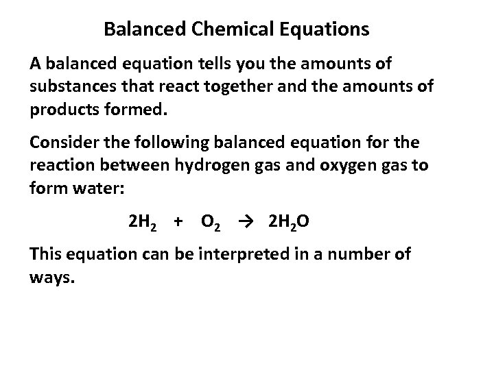 Balanced Chemical Equations A balanced equation tells you the amounts of substances that react
