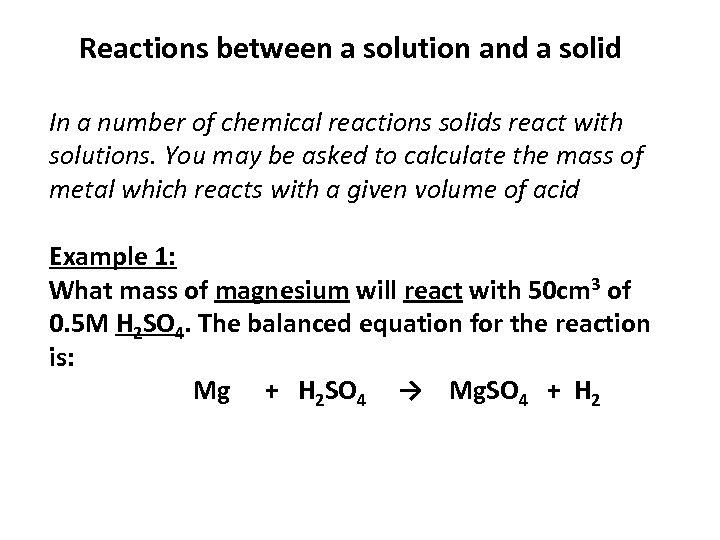 Reactions between a solution and a solid In a number of chemical reactions solids