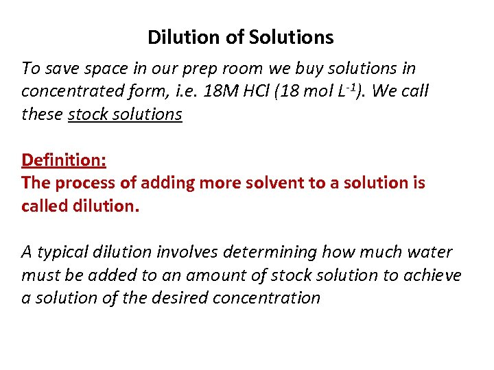 Dilution of Solutions To save space in our prep room we buy solutions in