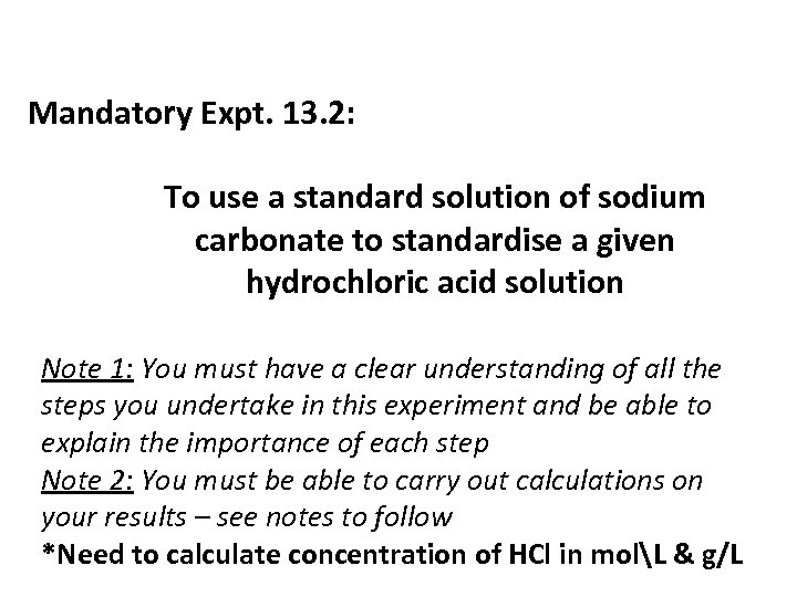 Mandatory Expt. 13. 2: To use a standard solution of sodium carbonate to standardise