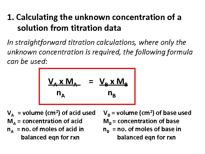 1. Calculating the unknown concentration of a solution from titration data In straightforward titration
