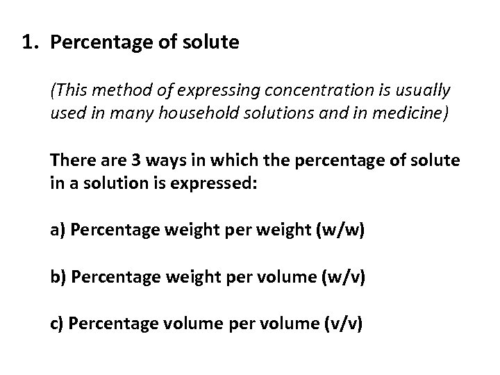 1. Percentage of solute (This method of expressing concentration is usually used in many