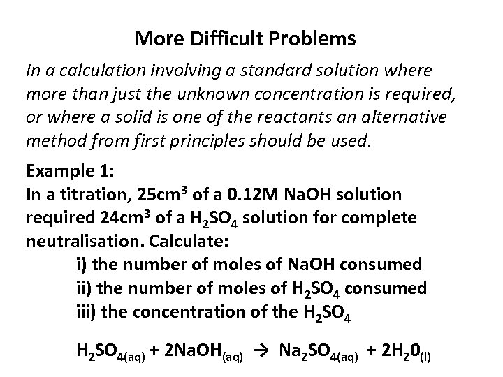More Difficult Problems In a calculation involving a standard solution where more than just