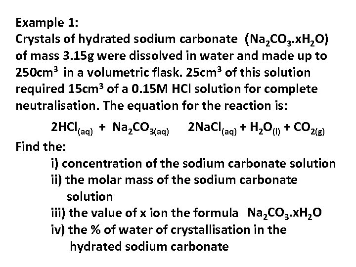 Example 1: Crystals of hydrated sodium carbonate (Na 2 CO 3. x. H 2
