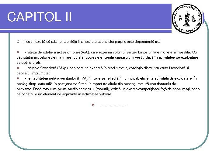CAPITOL II Din model rezultă că rata rentabilităţii financiare a capitalului propriu este dependentă