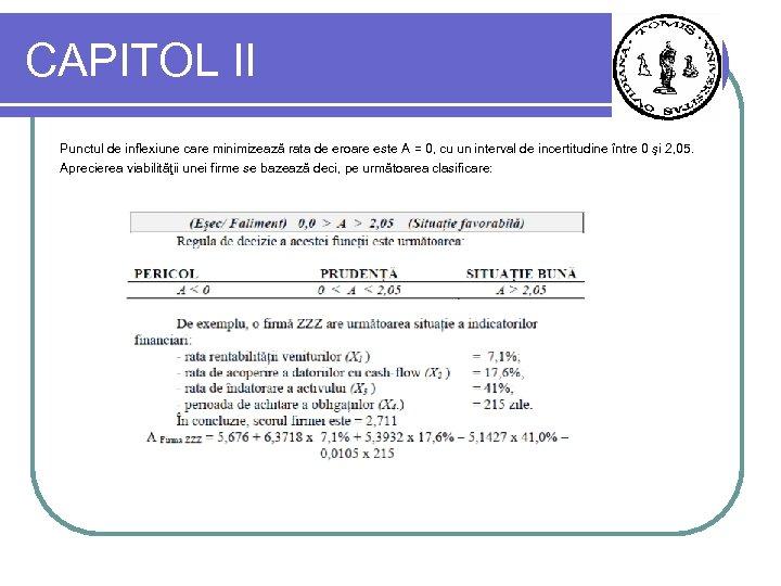 CAPITOL II Punctul de inflexiune care minimizează rata de eroare este A = 0,