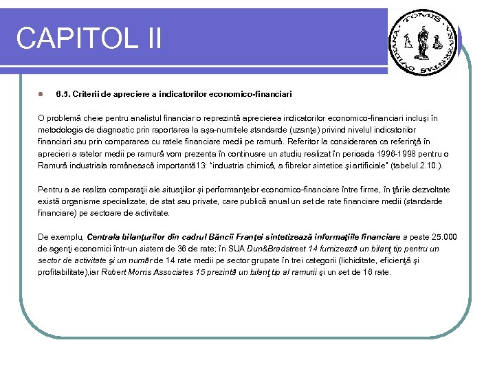 CAPITOL II l 6. 5. Criterii de apreciere a indicatorilor economico-financiari O problemă cheie