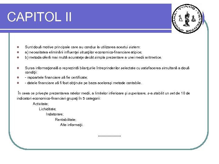 CAPITOL II l l l Sunt două motive principale care au condus la utilizarea