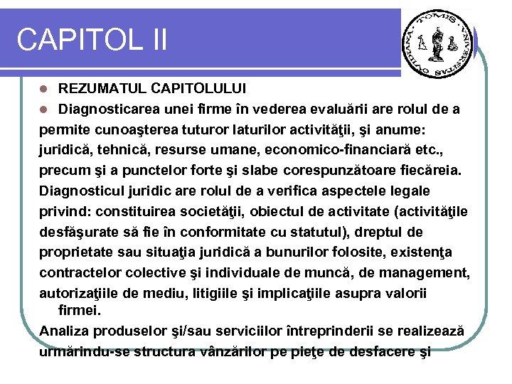 CAPITOL II REZUMATUL CAPITOLULUI l Diagnosticarea unei firme în vederea evaluării are rolul de