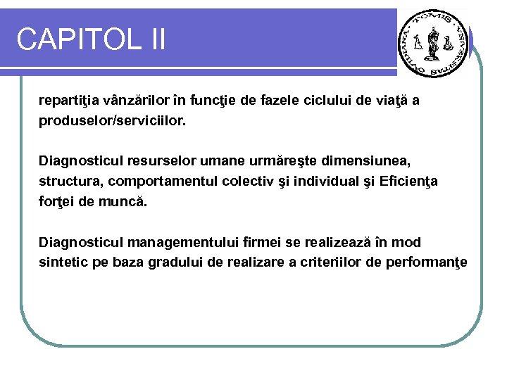 CAPITOL II repartiţia vânzărilor în funcţie de fazele ciclului de viaţă a produselor/serviciilor. Diagnosticul