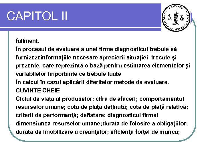 CAPITOL II faliment. În procesul de evaluare a unei firme diagnosticul trebuie să furnizezeinformaţiile