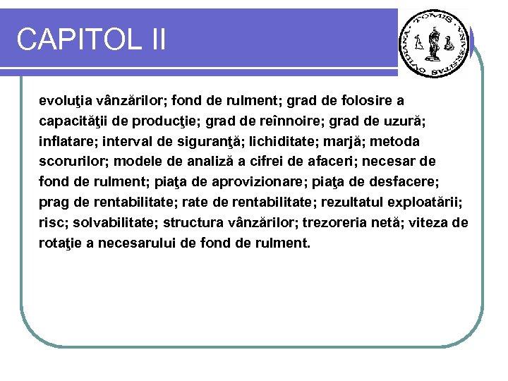 CAPITOL II evoluţia vânzărilor; fond de rulment; grad de folosire a capacităţii de producţie;