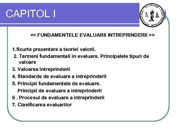 CAPITOL I << FUNDAMENTELE EVALUARII INTREPRINDERII >> 1. Scurta prezentare a teoriei valorii. 2.