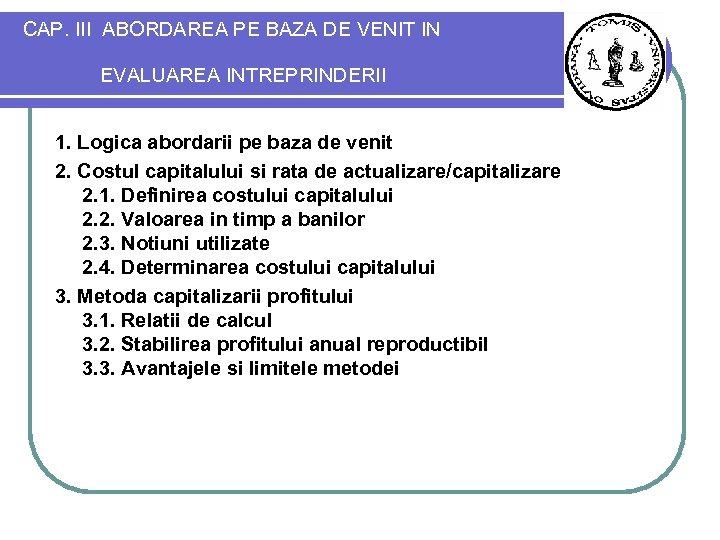 CAP. III ABORDAREA PE BAZA DE VENIT IN EVALUAREA INTREPRINDERII 1. Logica abordarii pe